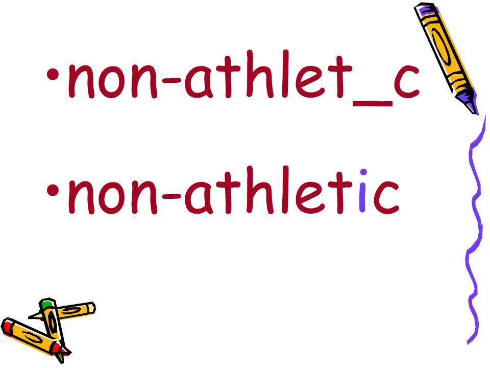 non-athlet_c non-athletic
