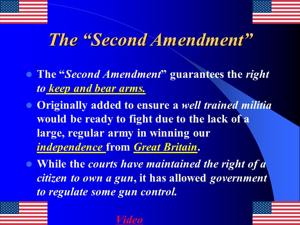 """The """"Second Amendment"""" The """"Second Amendment"""" guarantees the right to keep and bear arms. Originally added to ensure a well trained militia would be r"""