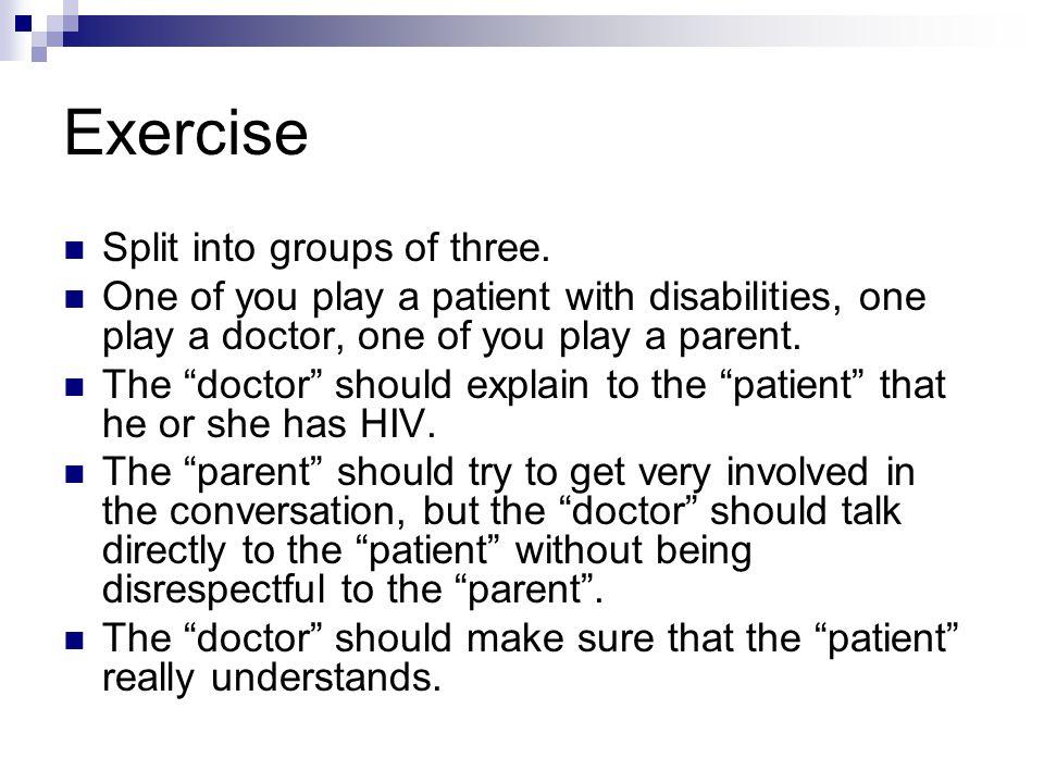Exercise Split into groups of three.