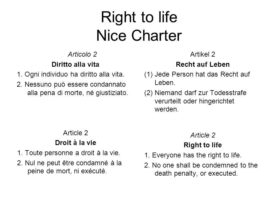 Right to life Nice Charter Articolo 2 Diritto alla vita 1.