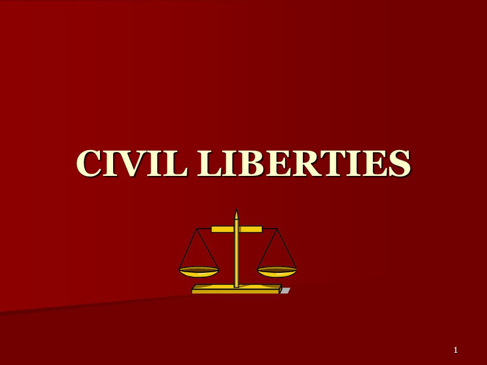 1 CIVIL LIBERTIES