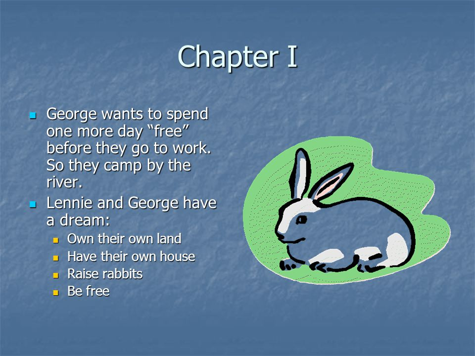 "Chapter I George wants to spend one more day ""free"" before they go to work. So they camp by the river. George wants to spend one more day ""free"" befor"