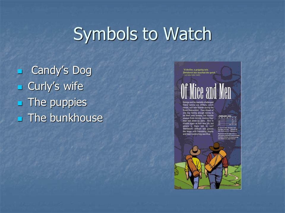 Symbols to Watch Candy's Dog Candy's Dog Curly's wife Curly's wife The puppies The puppies The bunkhouse The bunkhouse
