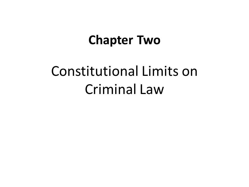 Chapter Two Constitutional Limits on Criminal Law