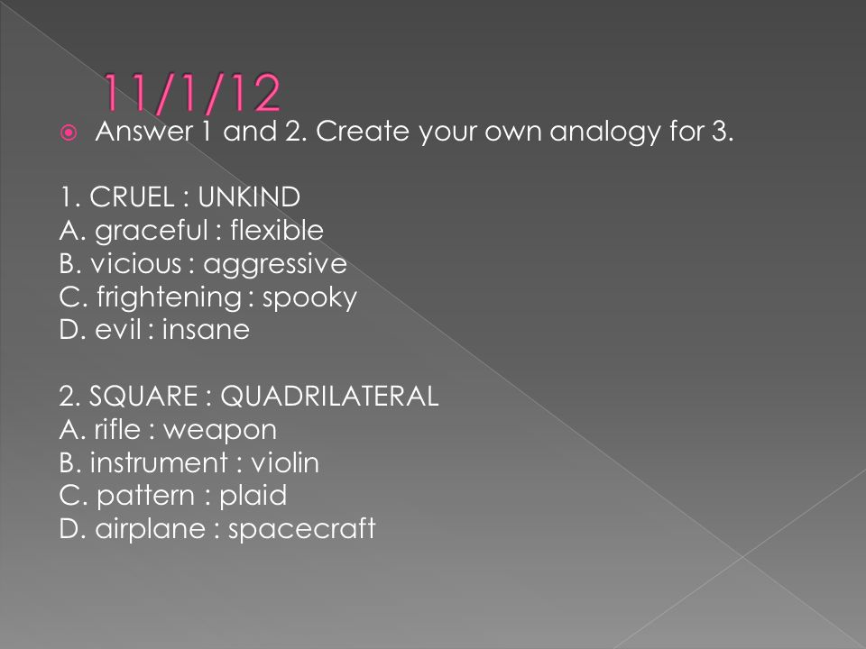  Answer 1 and 2. Create your own analogy for 3. 1.