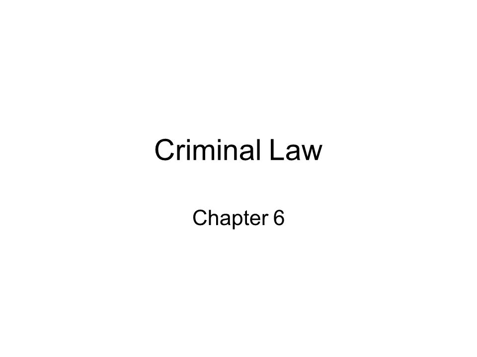 Criminal Law Chapter 6