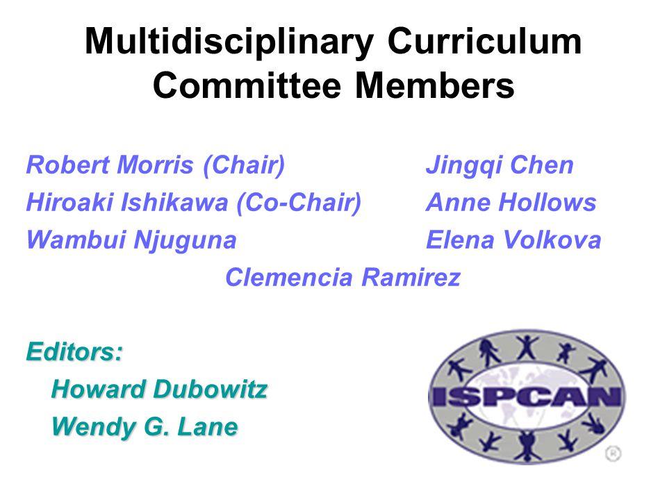 Multidisciplinary Curriculum Committee Members Robert Morris (Chair)Jingqi Chen Hiroaki Ishikawa (Co-Chair)Anne Hollows Wambui NjugunaElena Volkova Cl