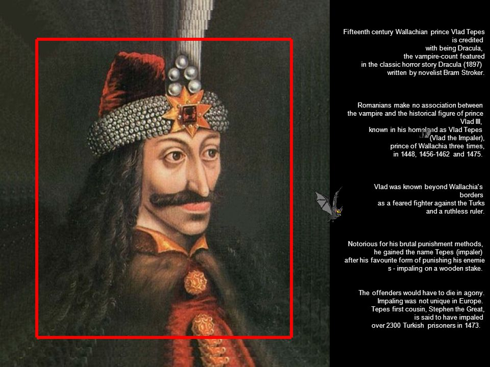 Vlad The Impaler - Vlad III was born in November/December 1431 in Sighisoara, Romania and died in December 1476. He was voivode and one of the greates
