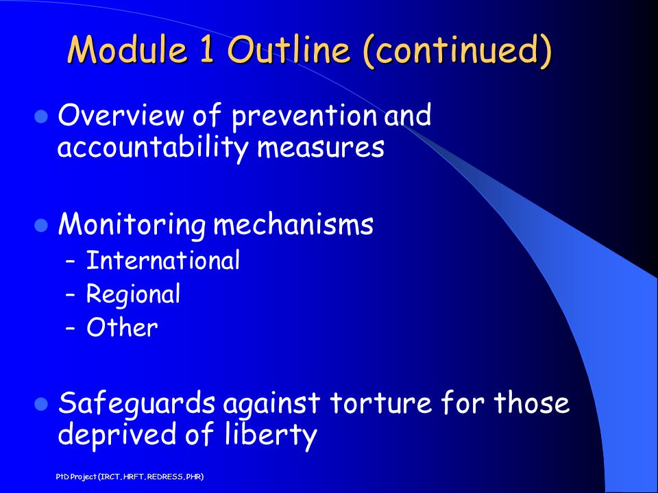 Module 1 Outline (continued) Overview of prevention and accountability measures Monitoring mechanisms – International – Regional – Other Safeguards ag