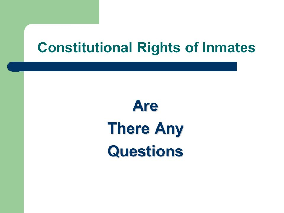 Constitutional Rights of Inmates Are There Any Questions