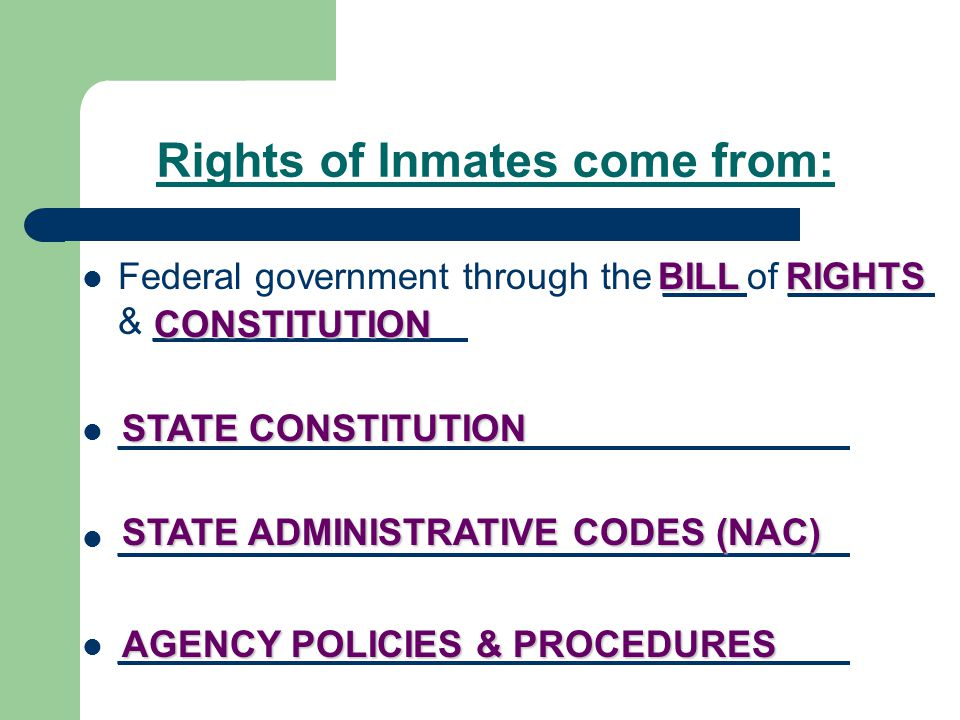 Inmate basic constitutional rights To be free from discrimination based on race, religion and national origin To be free from cruel and unusual punishment The right to religious freedom The right to reasonable and prudent care The right of due process/access to the courts The right to send and receive mail