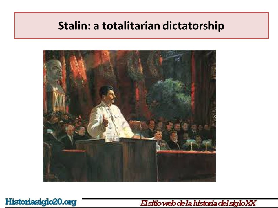 Stalin: a totalitarian dictatorship