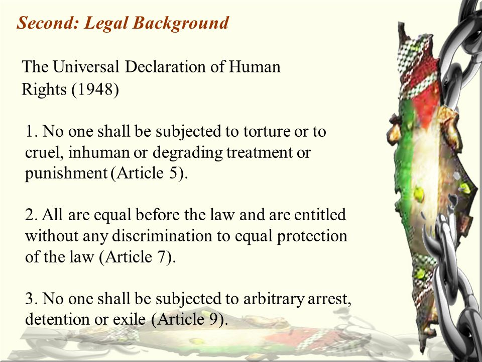 Second: Legal Background The Universal Declaration of Human Rights (1948) 1.