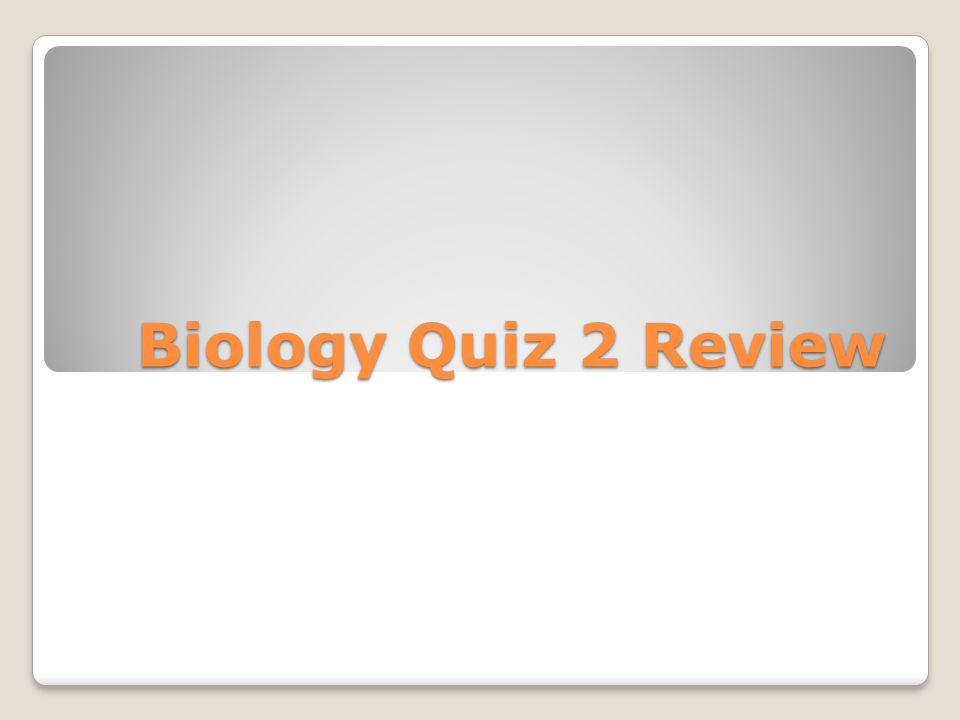 Biology Quiz 2 Review