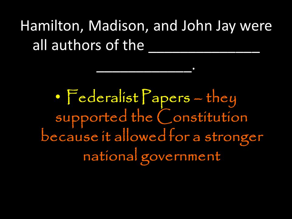 True of False.James Madison wanted a weak national government.