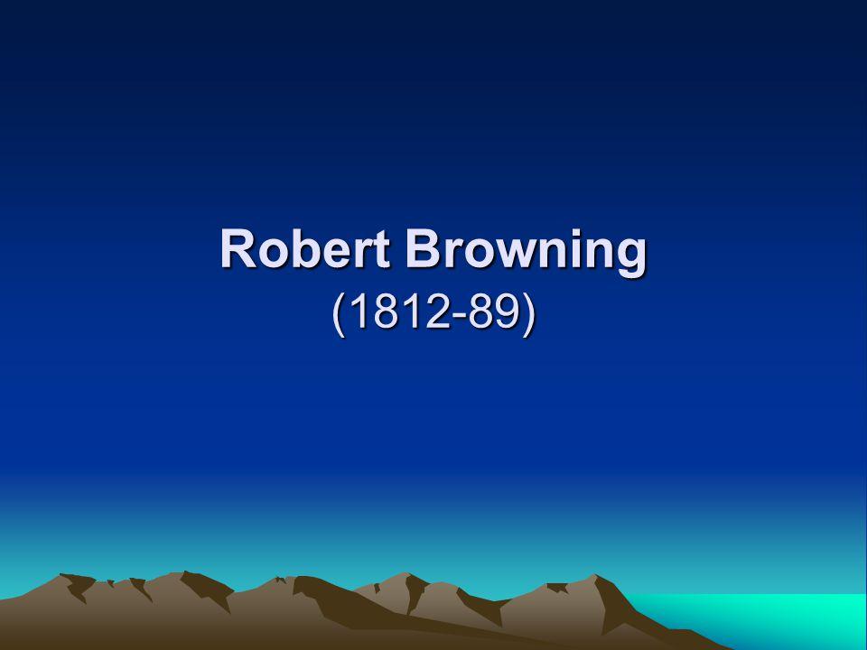 Robert Browning (1812-89)