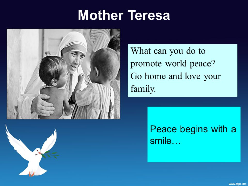 Mother Teresa What can you do to promote world peace.