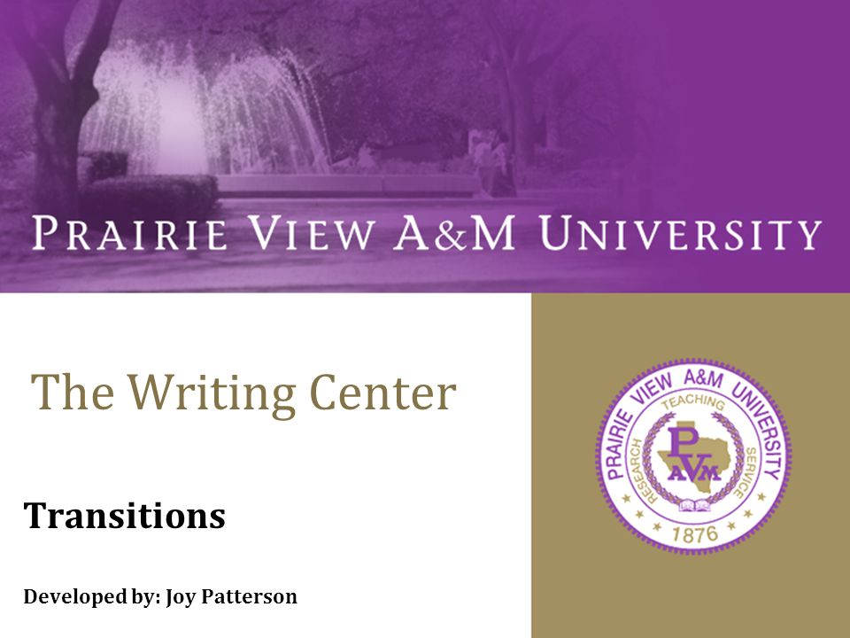 The Writing Center Transitions Developed by: Joy Patterson