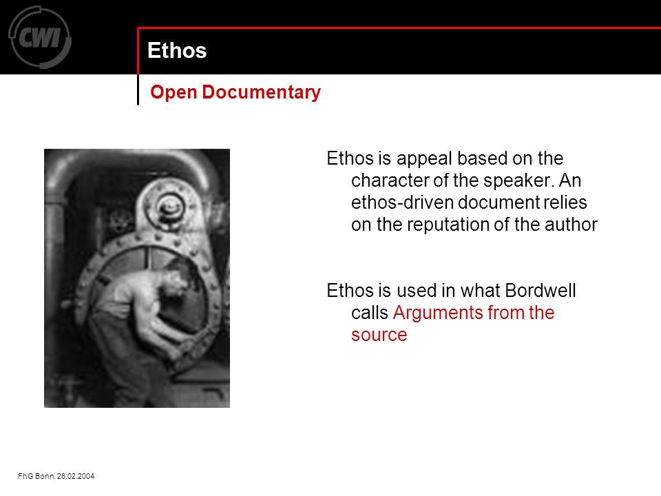 FhG Bonn, 26.02.2004 Ethos Ethos is appeal based on the character of the speaker.