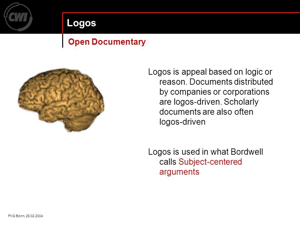 FhG Bonn, 26.02.2004 Logos Logos is appeal based on logic or reason.