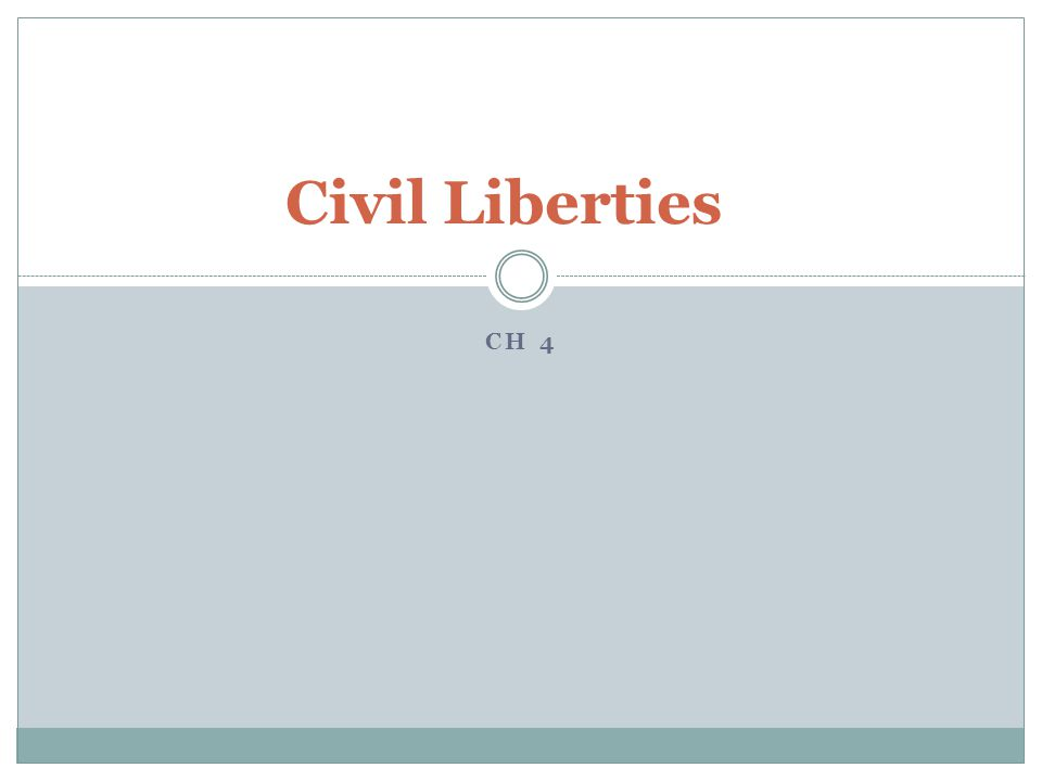 CH 4 Civil Liberties