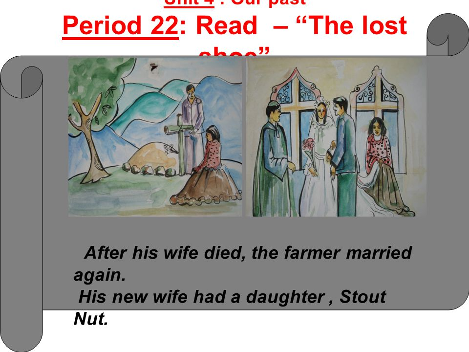 After his wife died, the farmer married again. His new wife had a daughter, Stout Nut.