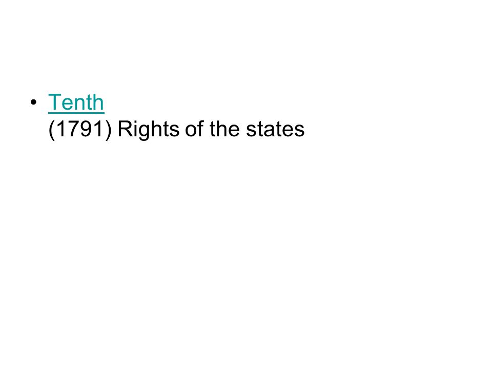 Tenth (1791) Rights of the statesTenth