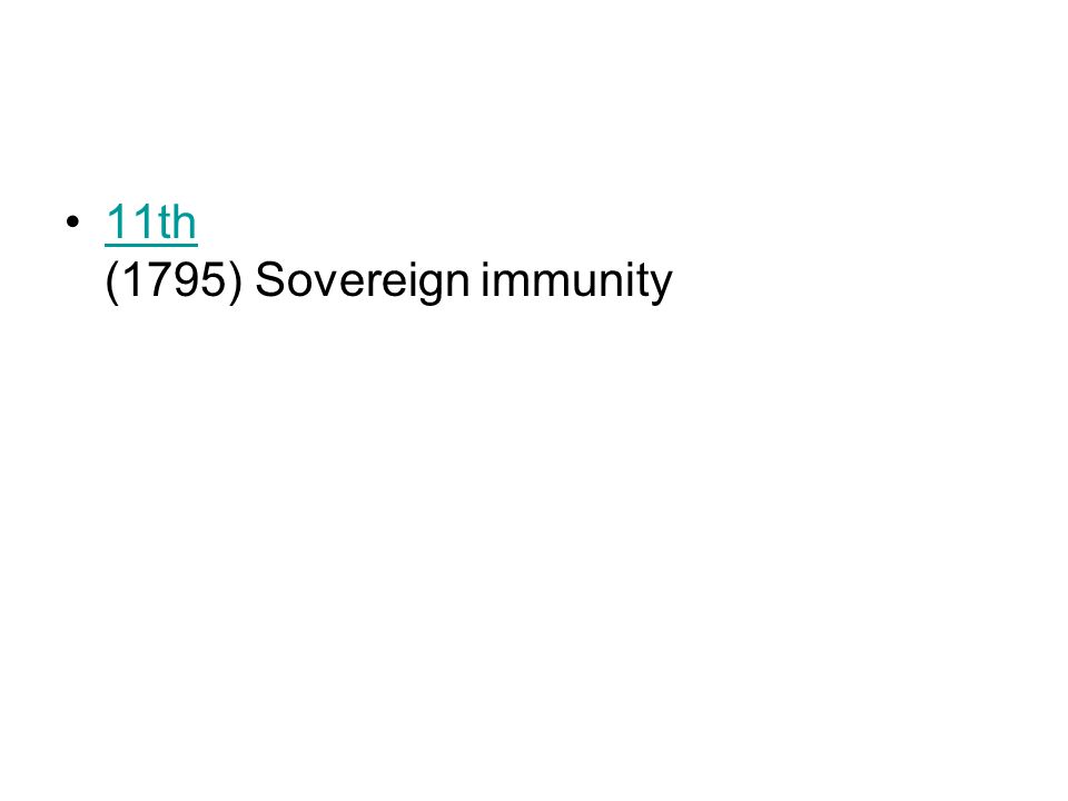 11th (1795) Sovereign immunity11th