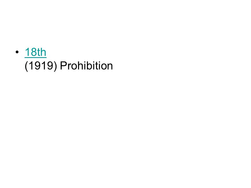 18th (1919) Prohibition18th