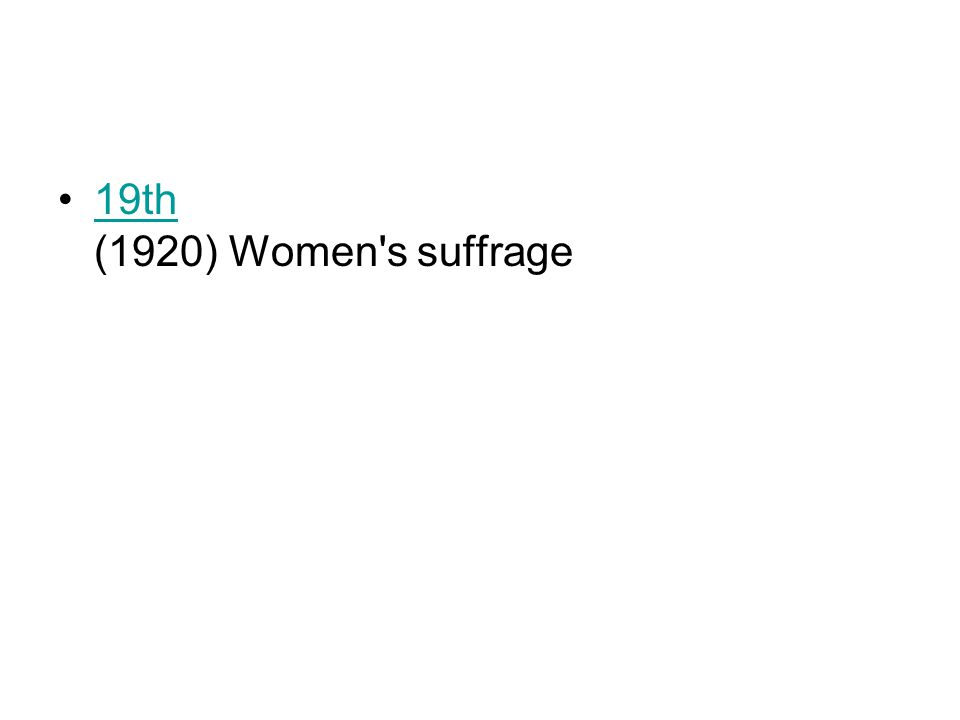 19th (1920) Women s suffrage19th