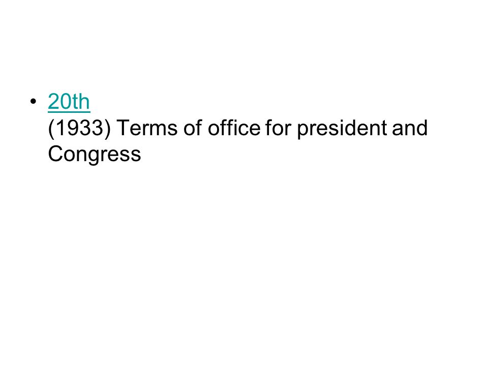 20th (1933) Terms of office for president and Congress20th