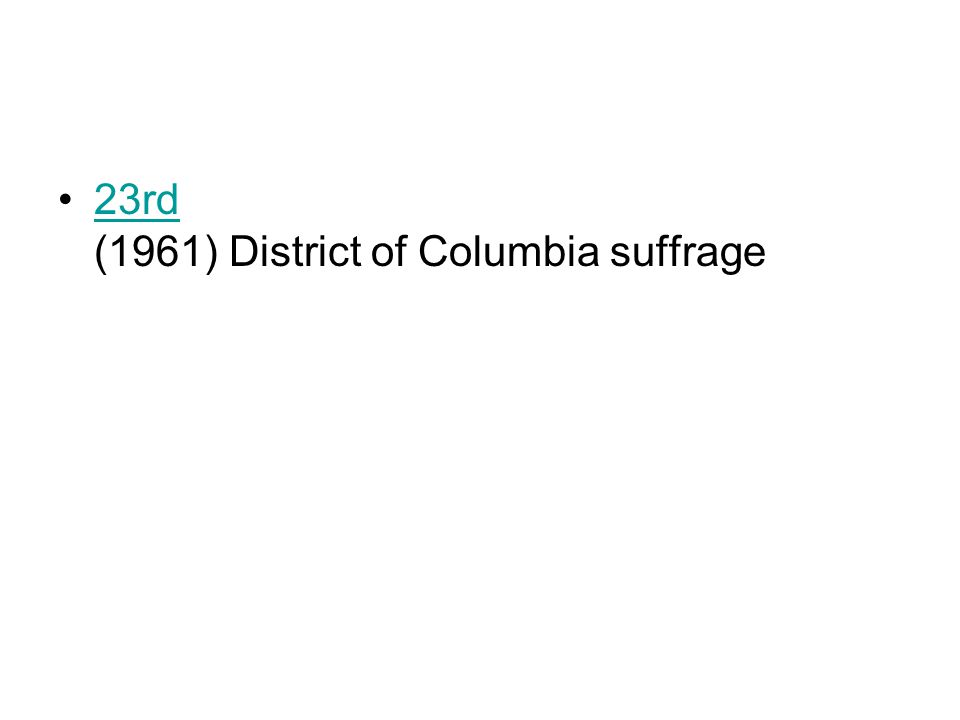 23rd (1961) District of Columbia suffrage23rd
