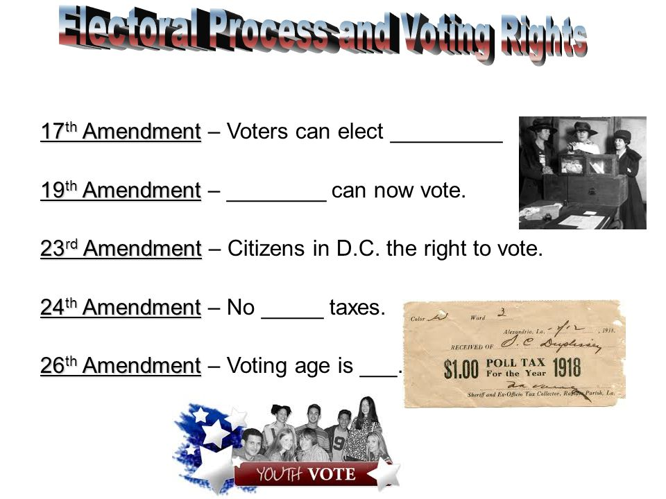 17 th Amendment 17 th Amendment – Voters can elect _________ 19 th Amendment 19 th Amendment – ________ can now vote. 23 rd Amendment 23 rd Amendment