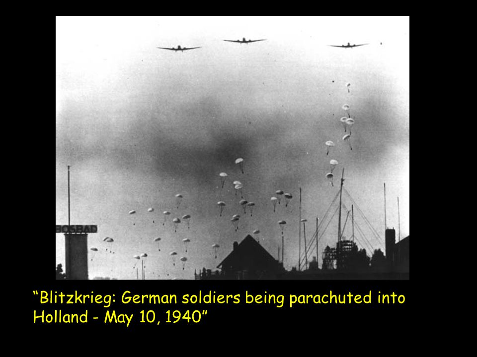 Blitzkrieg: German soldiers being parachuted into Holland - May 10, 1940