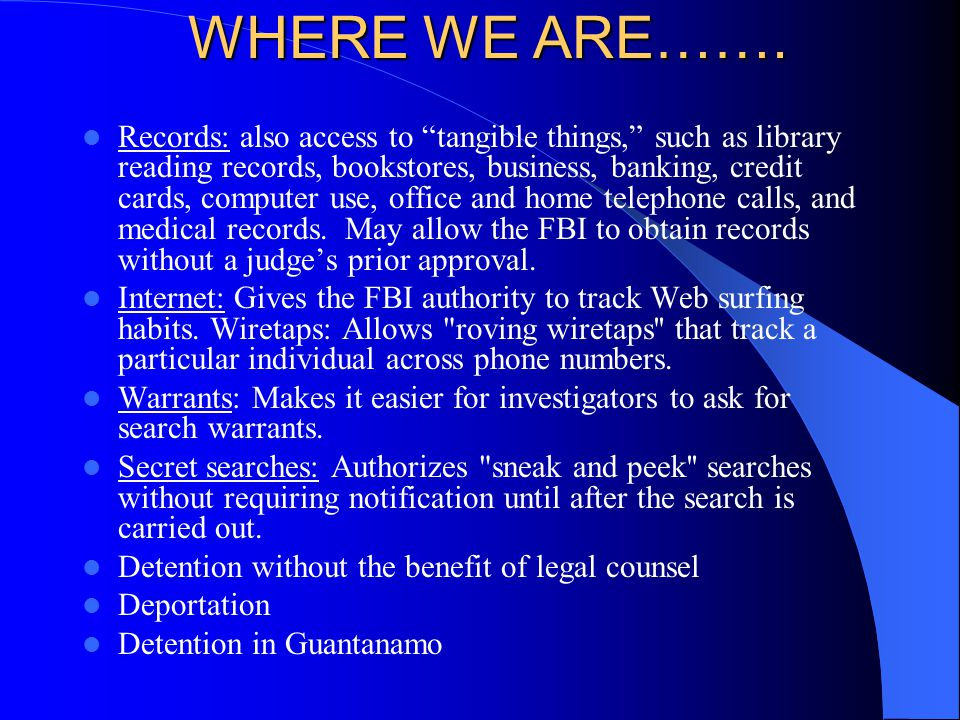 """WHERE WE ARE……. Records: also access to """"tangible things,"""" such as library reading records, bookstores, business, banking, credit cards, computer use,"""