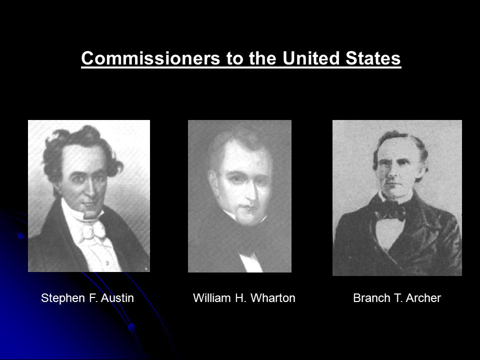 Commissioners to the United States Branch T. ArcherWilliam H. WhartonStephen F. Austin