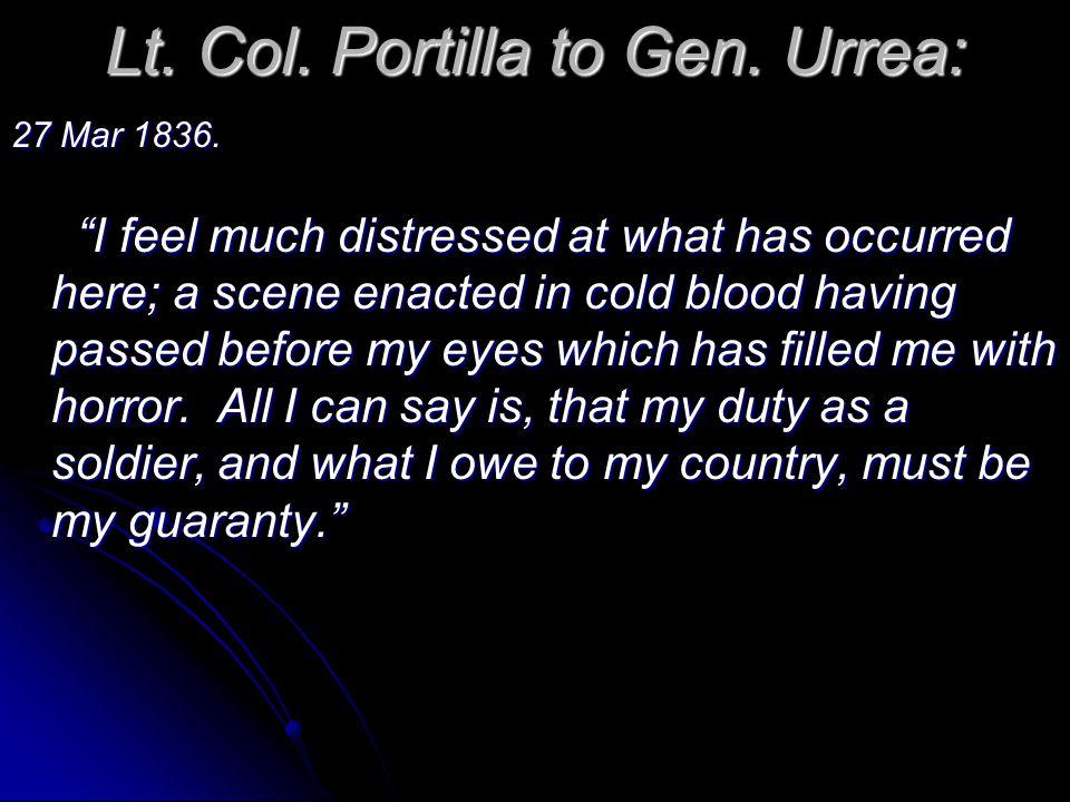 Lt. Col. Portilla to Gen. Urrea: 27 Mar 1836.