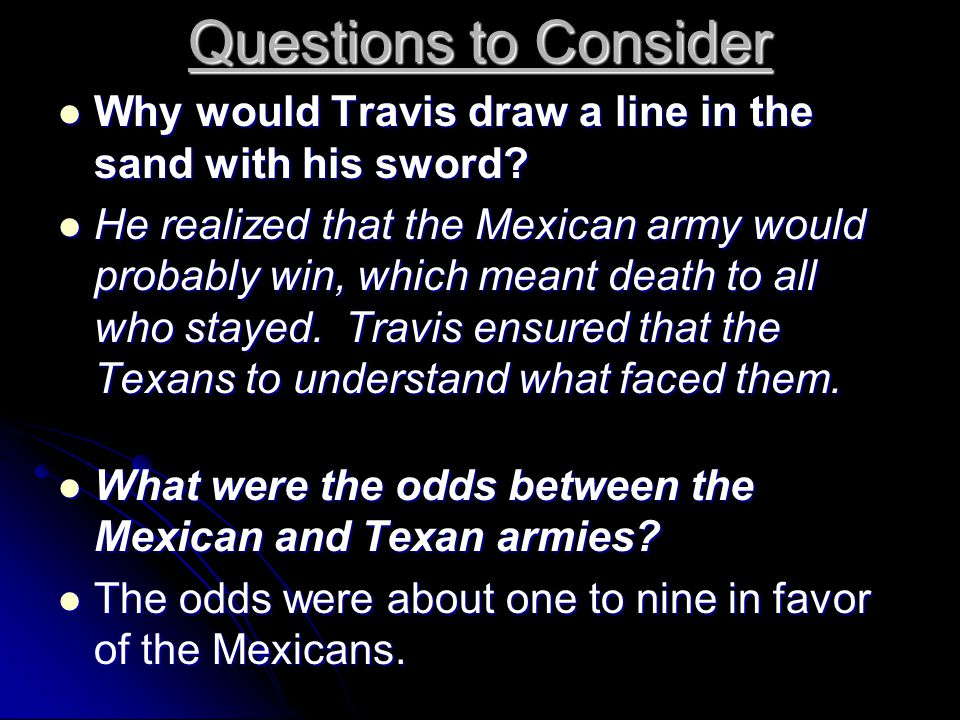 Questions to Consider Why would Travis draw a line in the sand with his sword.