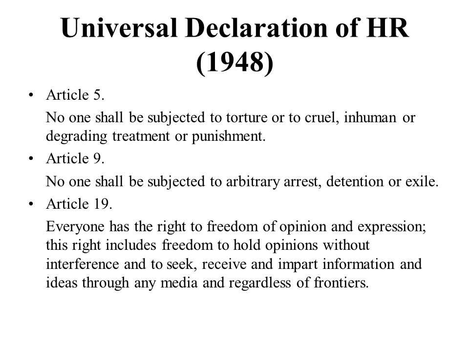 Universal Declaration of HR (1948) Article 5.