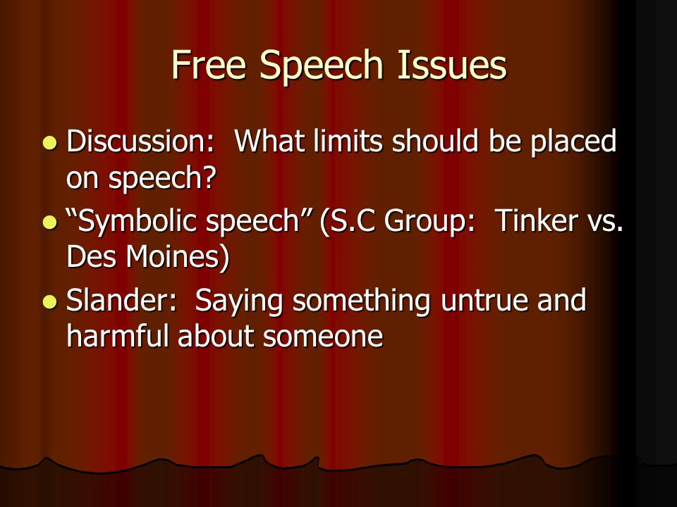 Free Speech Issues Continued Discussion: Should it be legal for people to say things that cause someone to become violent.