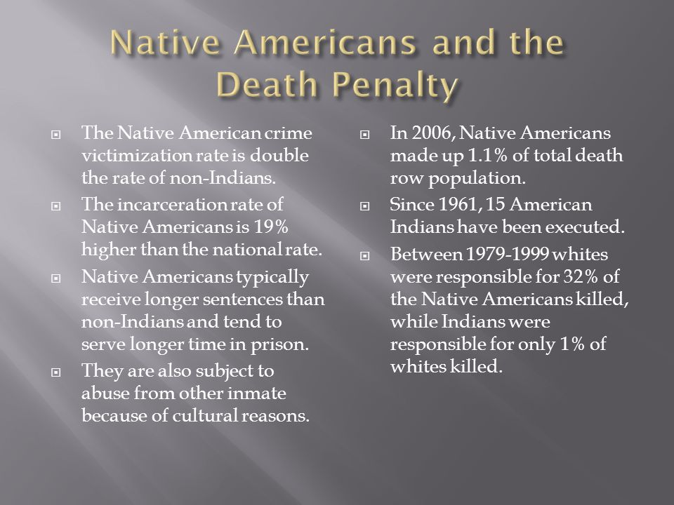  The Native American crime victimization rate is double the rate of non-Indians.