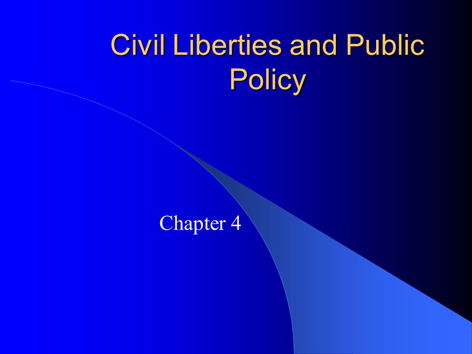 Civil Liberties and Public Policy Chapter 4