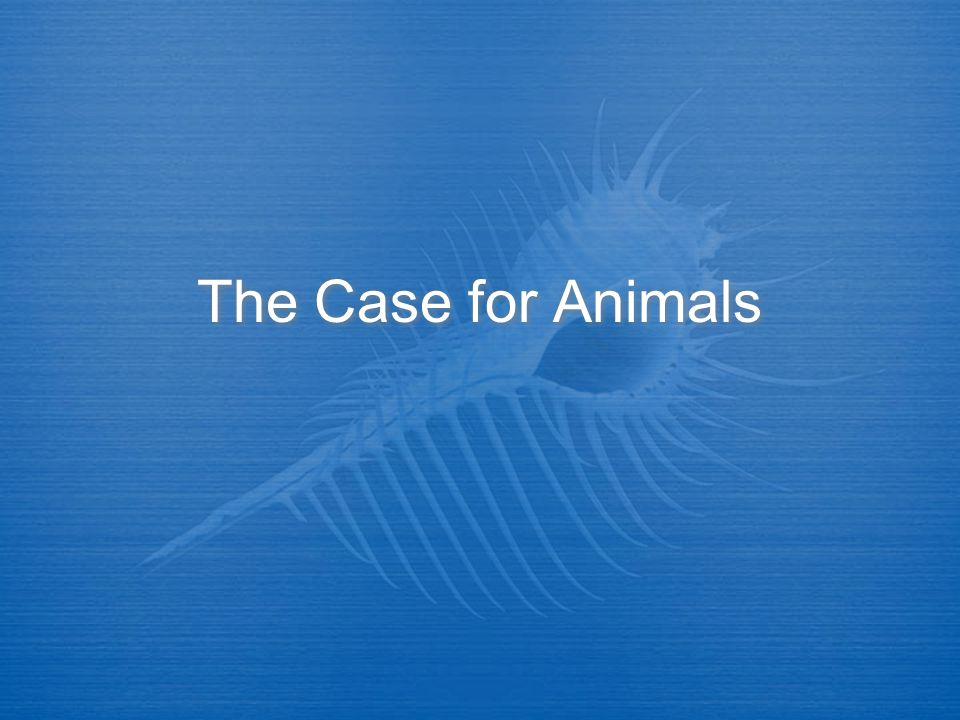 The Case Against Animals