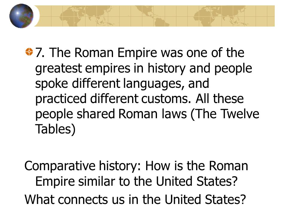 II> Roman Culture 1.The Romans admired the Greeks and copied some of their ideas.