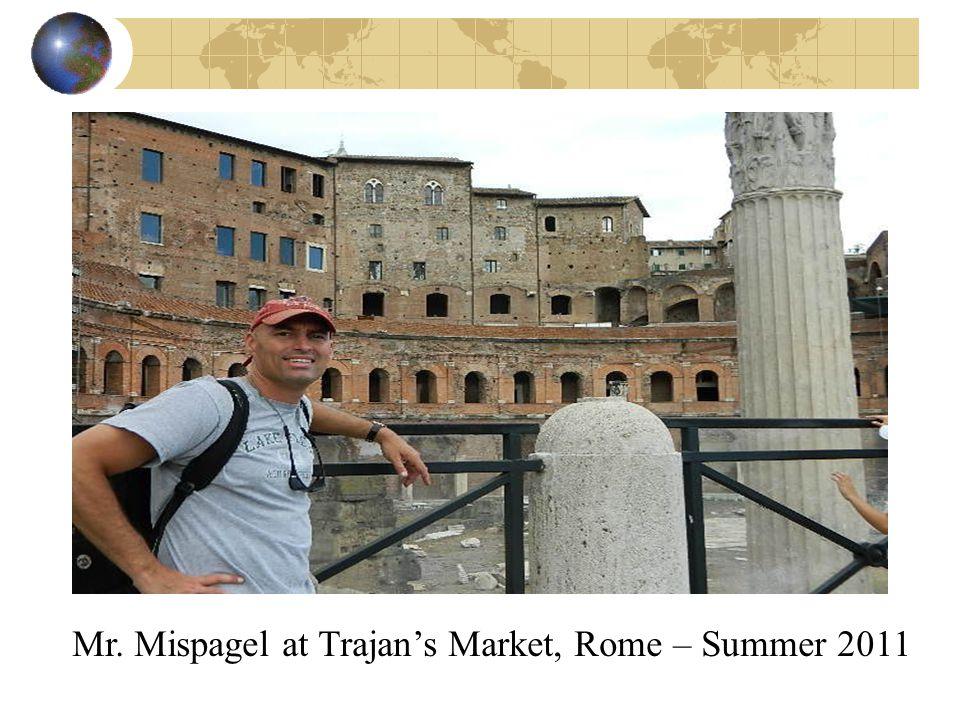 Mr. Mispagel at Trajan's Market, Rome – Summer 2011