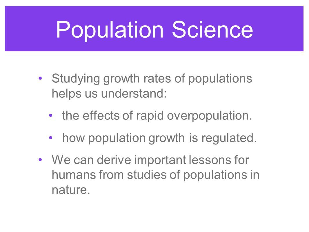 Growth Rate We also need to know: Death rate (d) = number of deaths in the same time period.
