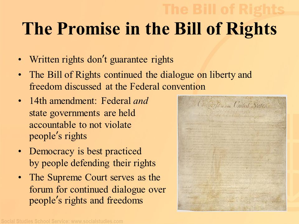 102 The Promise in the Bill of Rights Written rights don ' t guarantee rights The Bill of Rights continued the dialogue on liberty and freedom discuss