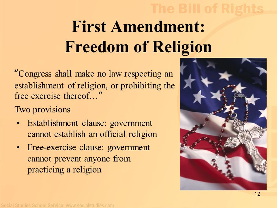 "12 First Amendment: Freedom of Religion "" Congress shall make no law respecting an establishment of religion, or prohibiting the free exercise thereof"
