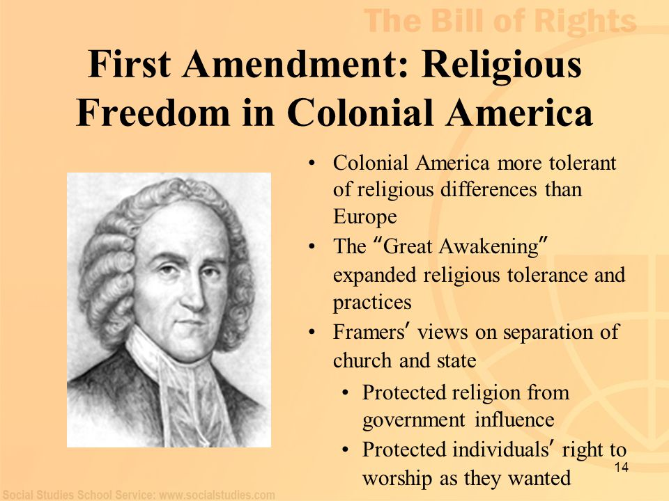"14 First Amendment: Religious Freedom in Colonial America Colonial America more tolerant of religious differences than Europe The "" Great Awakening """