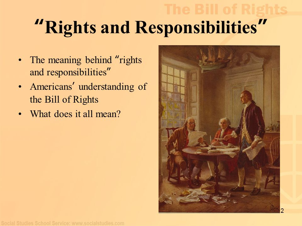 "2 "" Rights and Responsibilities "" The meaning behind "" rights and responsibilities "" Americans ' understanding of the Bill of Rights What does it all"